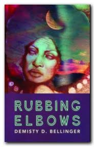 All-Star Poetry: A Review of Rubbing Elbows by DeMisty Bellinger
