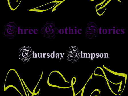 A Review of Three Gothic Stories by Thursday Simpson