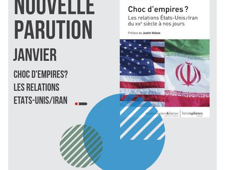 Choc d'empires ? Les relations USA/Iran du XIXe siècle à nos jours