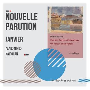 Paris, Tunis, Kairouan, un retour aux sources