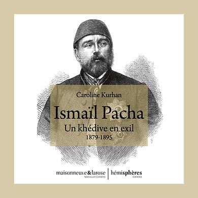Ismaïl pacha, un khédive en exil