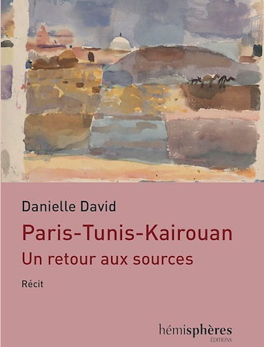 Paris-Tunis-Kairouan de Danielle David