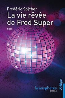 La vie rêvée de Fred Super Frédéric Sojcher