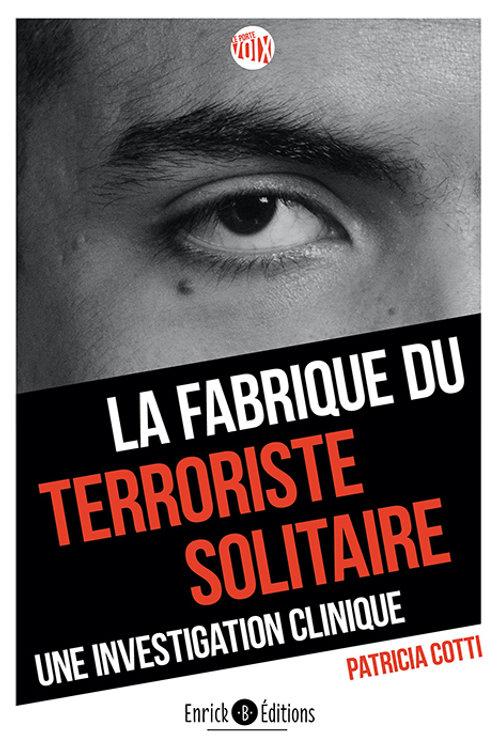 La fabrique du terroriste solitaire
