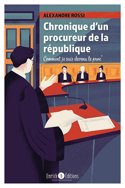 Chroniques d'un procureur de la République