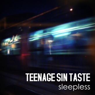 Teenage Sin Taste Sleepless