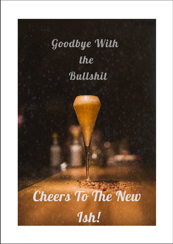 Goodbye Bullshit