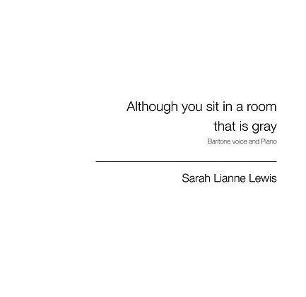 Although you sit in a room that is gray [Baritone & Piano]