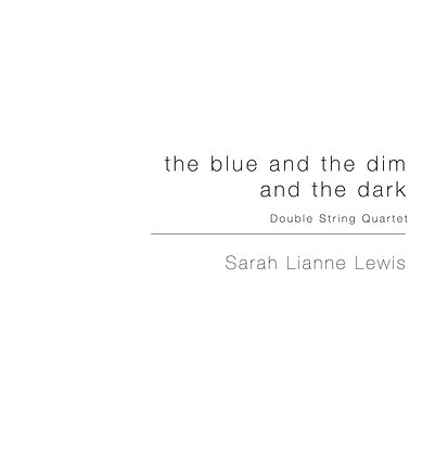 the blue and the dim and the dark [Double String Quartet]