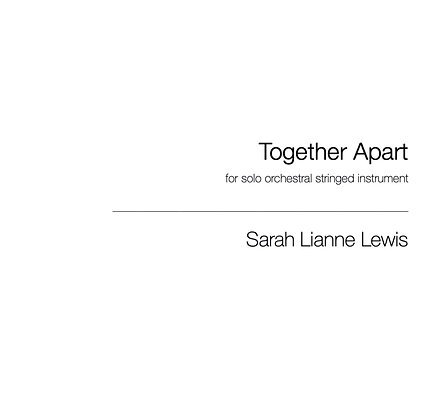 Together Apart [Solo String Instrument]