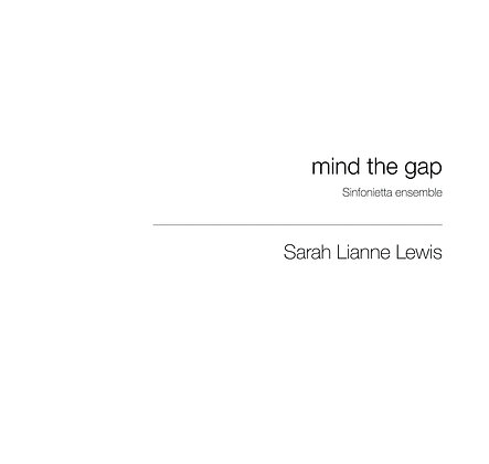mind the gap [Sinfonietta Ensemble]