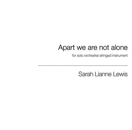 Apart we are not alone [Solo String Instrument]