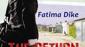 Fatima Dike: The Return