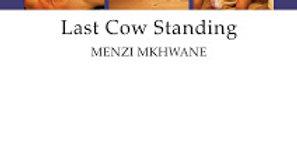 Menzi Mkhwane: Last Cow Standing