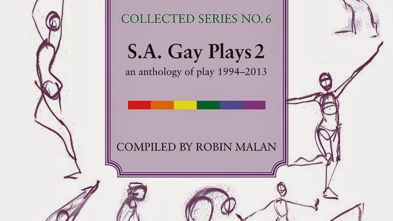 S.A. Gay Plays 2: an anthology of plays 1994–2013