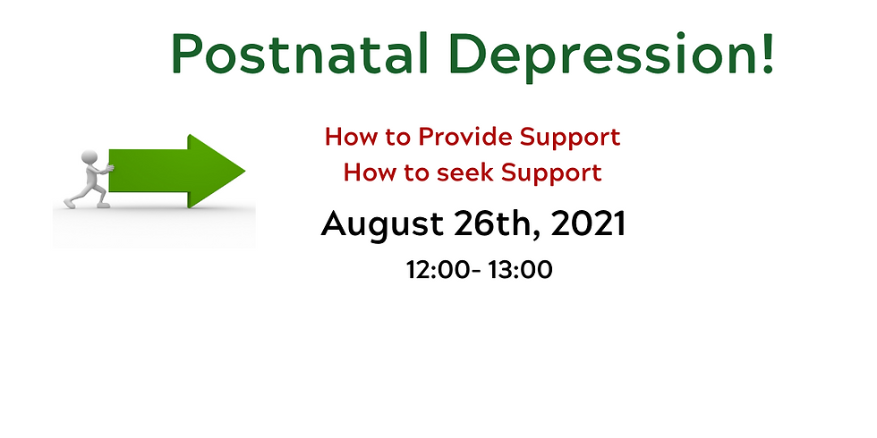 Postnatal Depression!  How to Provide Support; How to seek Support