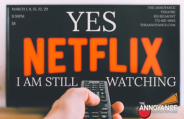Yes Netflix, I Am Still Watching