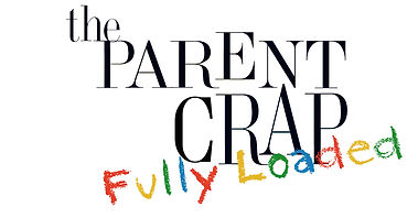 The Parent Crap: Fully Loaded