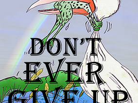 Don't Ever Give Up!!
