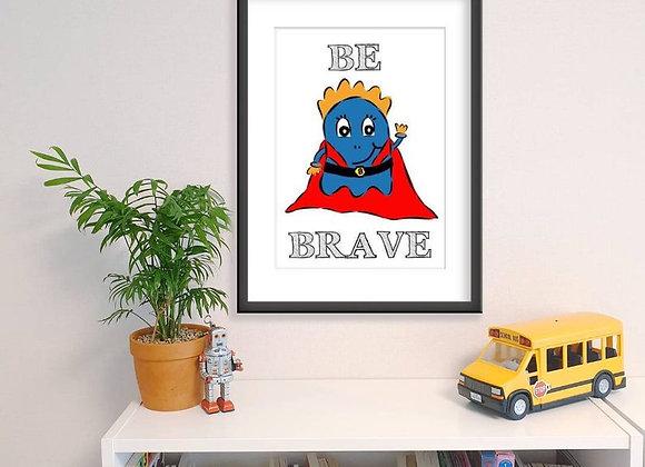 Be Brave - Affirmation Art