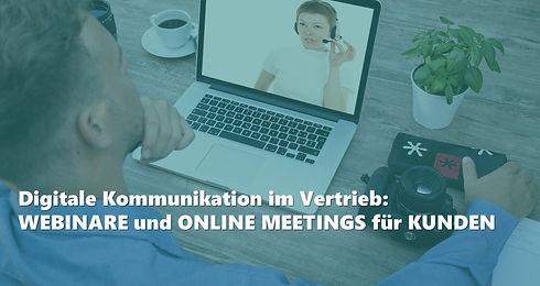 Digitale Kommunikation im Vertrieb:  WEBINARE und ONLINE MEETINGS für KUNDEN