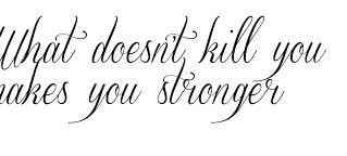 Ce qui ne te tue pas te rend plus fort / what doesn't kill you makes you stronger