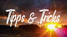 Wertvolle Tipps & Tricks für euch