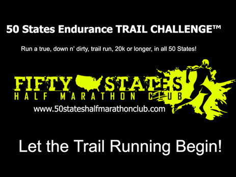 NEW 50 States Endurance TRAIL CHALLENGE (20k or longer) - for True Trail Runners!