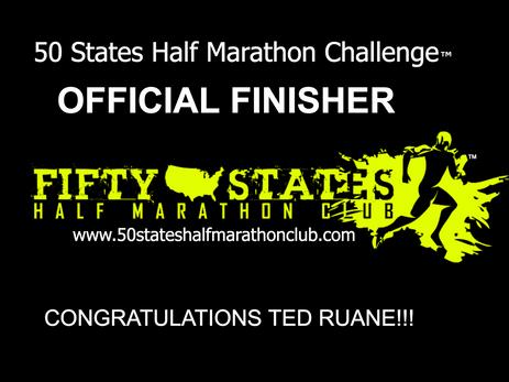 Ted Ruane (King George, Virginia) 50 States Half Marathon Challenge Finisher