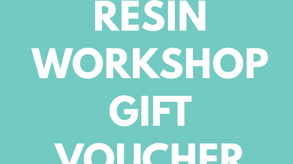 Resin Workshop - Gift Voucher
