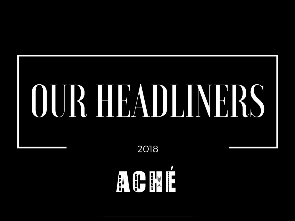 Our Headliners