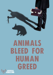 Animals Bleed for Human Greed