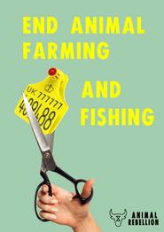 End Animal Farming and Fishing