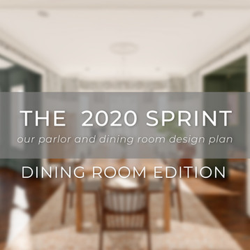 THE 2020 SPRINT : Dining Room Edition