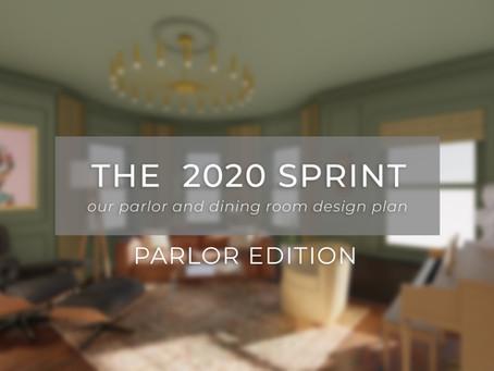 THE 2020 SPRINT : Parlor Edition