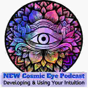 Cosmic Eye Podcast on Intuition