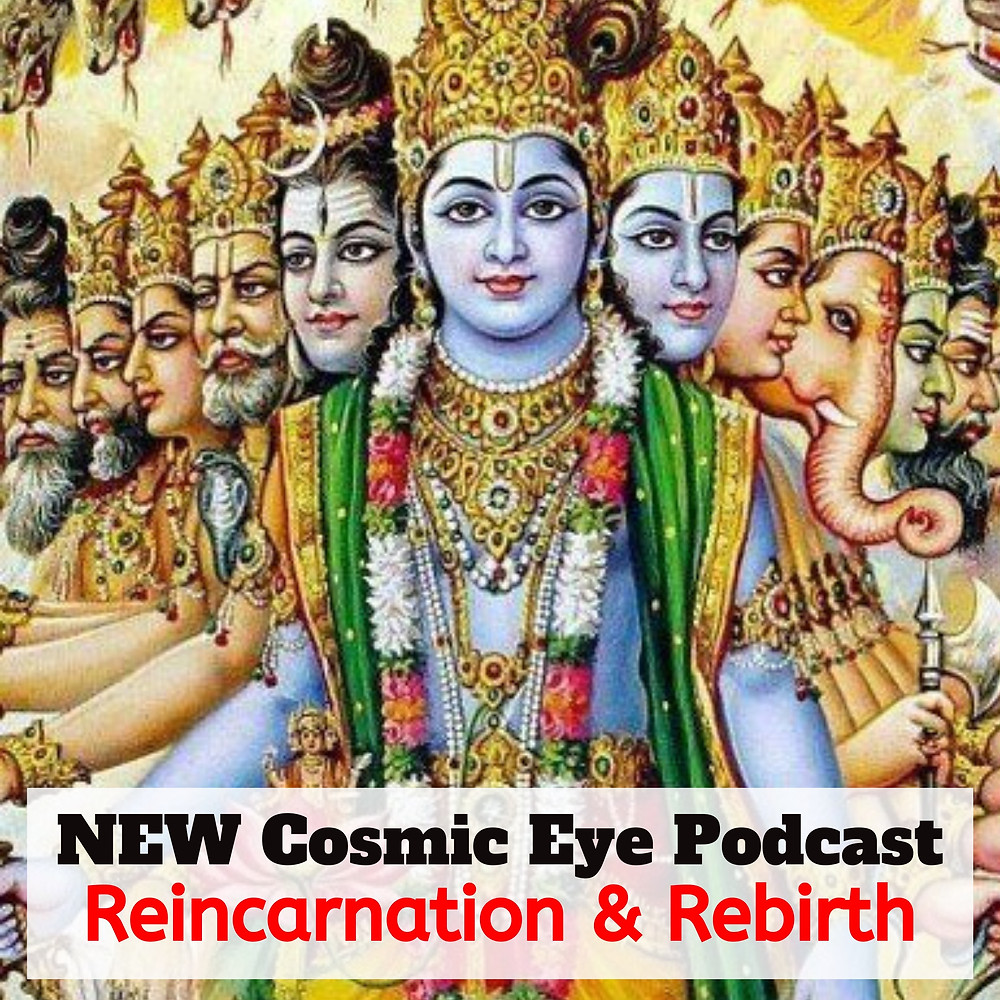 Cosmic Eye Podcast Reincarnation Show