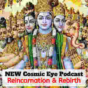 Cosmic Eye Podcast Reincarnation Show