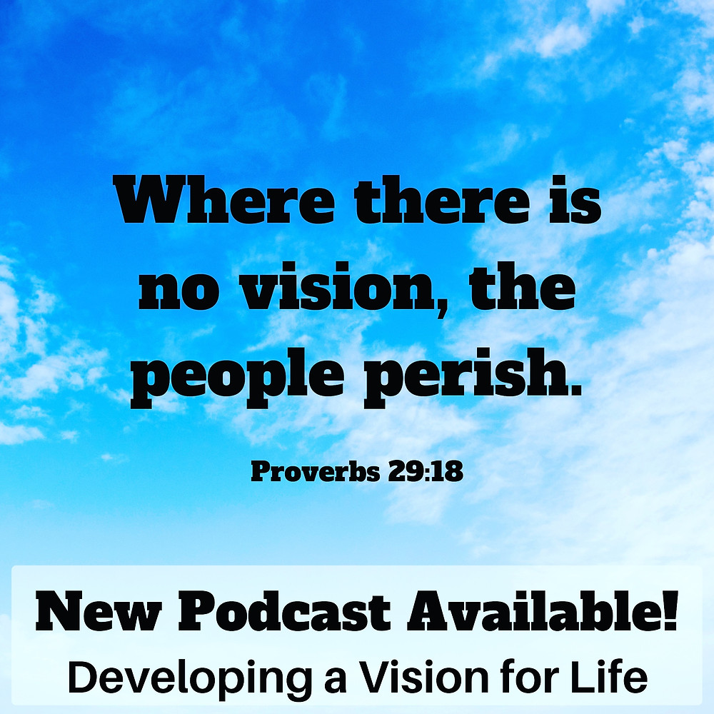 New Podcast on Vision and Your LIfe