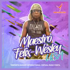 Maestro Felix Wesley - USA