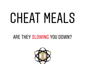 'Cheat Meals' - Are They Slowing You Down?