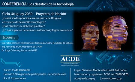 Conferencia: Los desafíos de la tecnología. Ciclo Uruguay 2030 -  Proyecto Nación