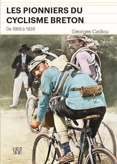 Les Pionniers du cyclisme breton de 1869 à 1939