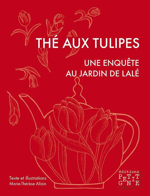 Thé aux Tulipes - une enquête au jardin de Lalé