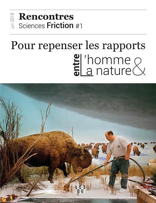 Sciences Friction #1 - Pour repenser les rapports l'homme / la nature