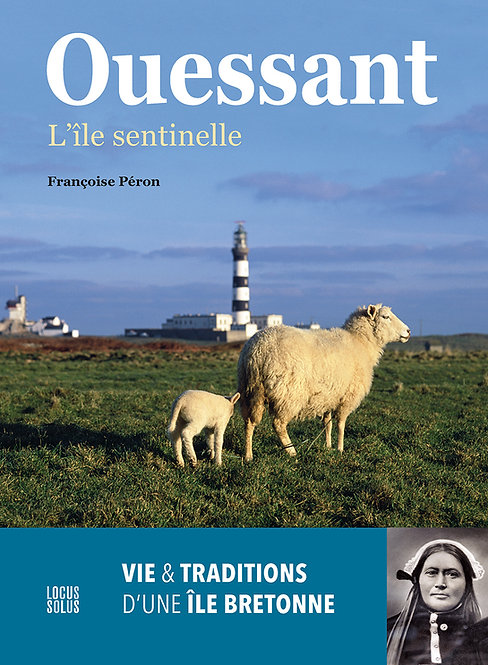 Ouessant, l'île sentinelle - Vie & traditions d'une île bretonne