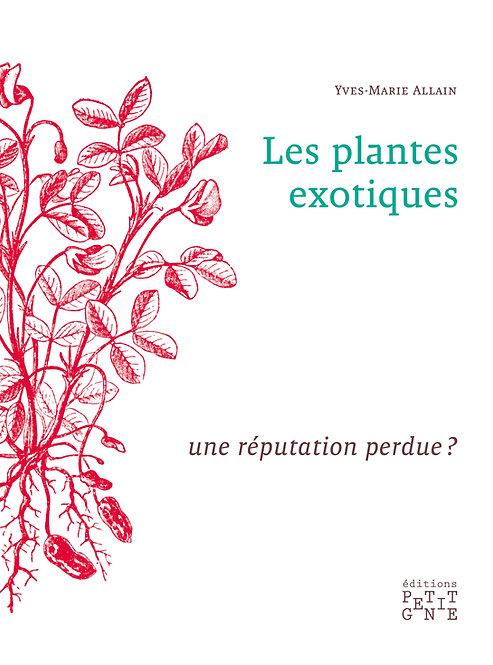 Les Plantes exotiques : une réputation perdue ?