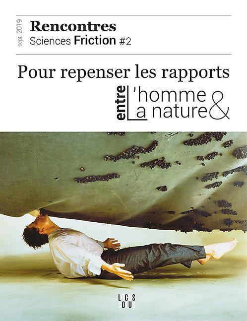 Sciences Friction #2 - Pour repenser les rapports l'homme / la nature