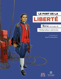 Le port de la liberté, Brest au temps de ...