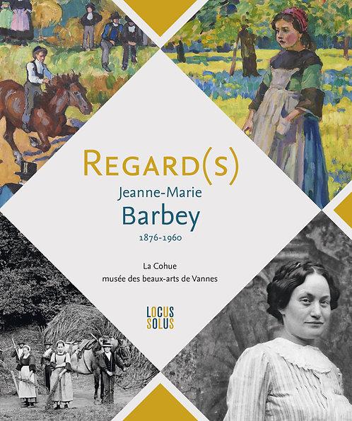 Regard(s) Jeanne-Marie Barbey.